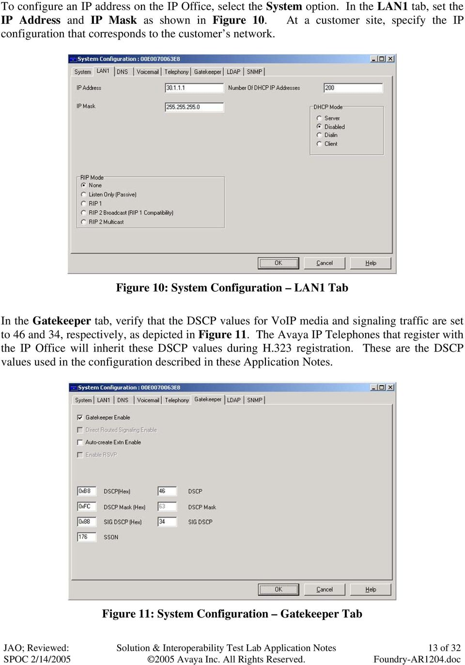 Figure 10: System Configuration LAN1 Tab In the Gatekeeper tab, verify that the DSCP values for VoIP media and signaling traffic are set to 46 and 34, respectively, as