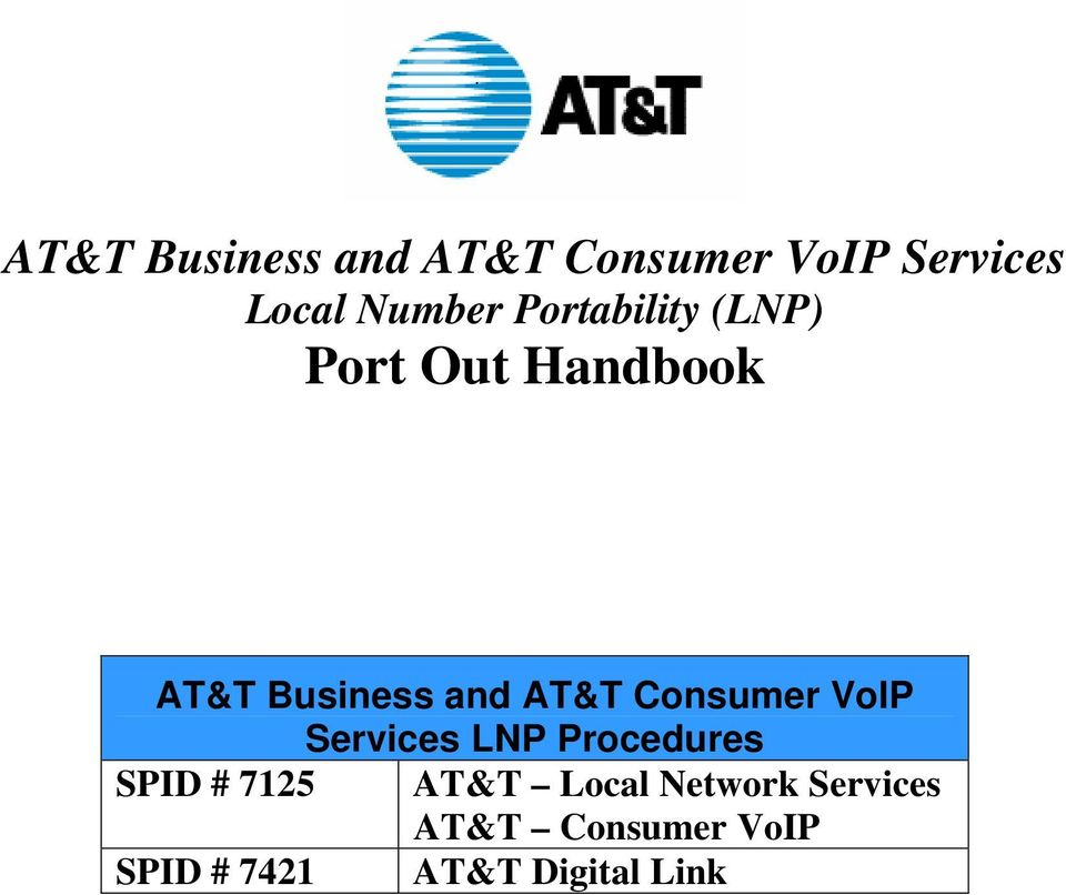 Consumer VoIP Services LNP Procedures SPID # 7125 AT&T Local