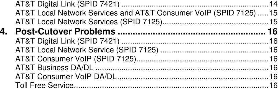 ..15 AT&T Local Network Services (SPID 7125)...15 4. Post-Cutover Problems... 16 .