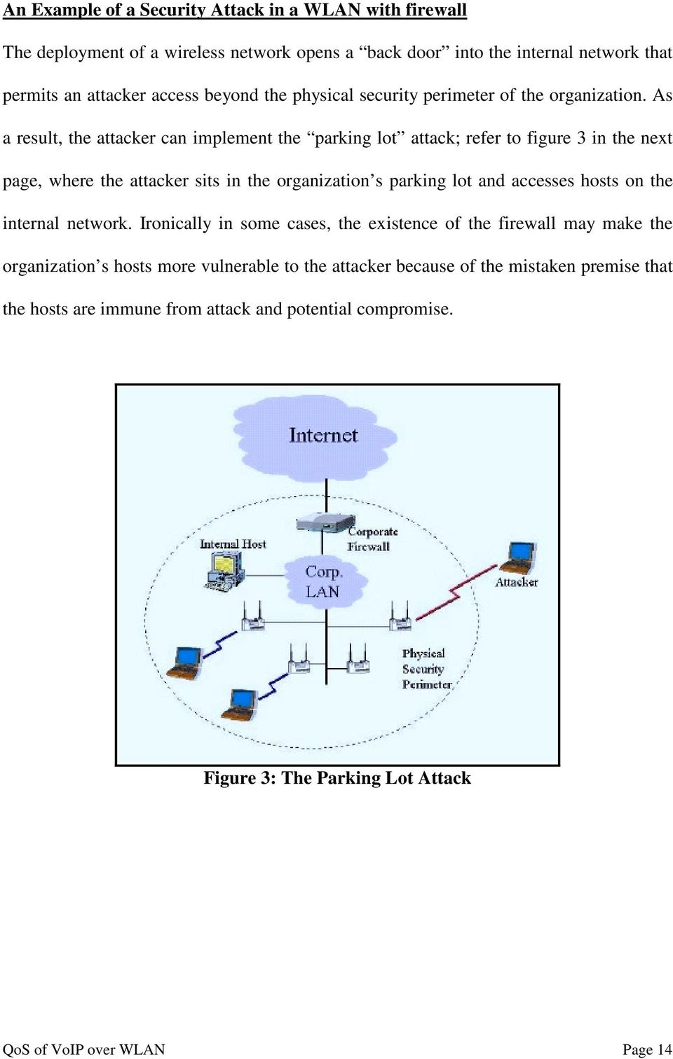 As a result, the attacker can implement the parking lot attack; refer to figure 3 in the next page, where the attacker sits in the organization s parking lot and accesses hosts