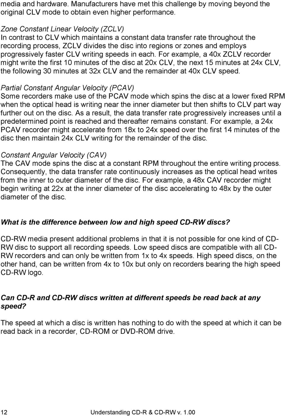 progressively faster CLV writing speeds in each.