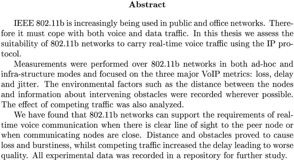 11b networks in both ad-hoc and infra-structure modes and focused on the three major VoIP metrics: loss, delay and jitter.