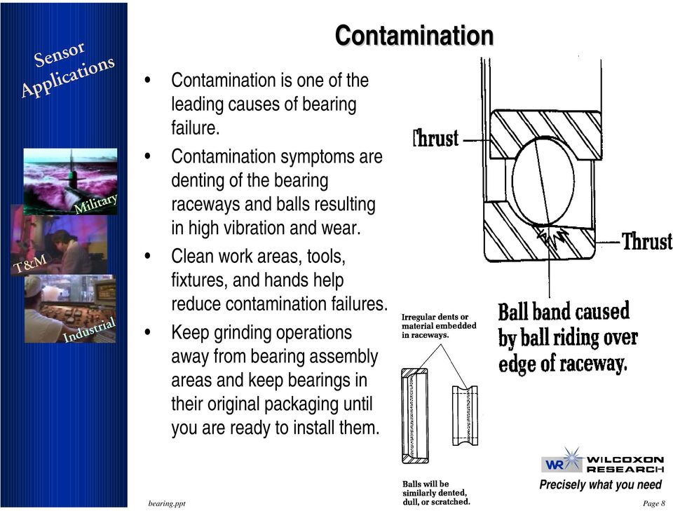 Clean work areas, tools, fixtures, and hands help reduce contamination failures.