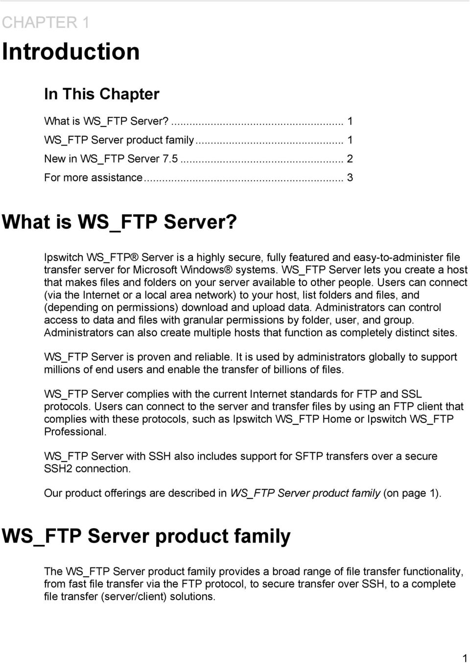 WS_FTP Server lets you create a host that makes files and folders on your server available to other people.