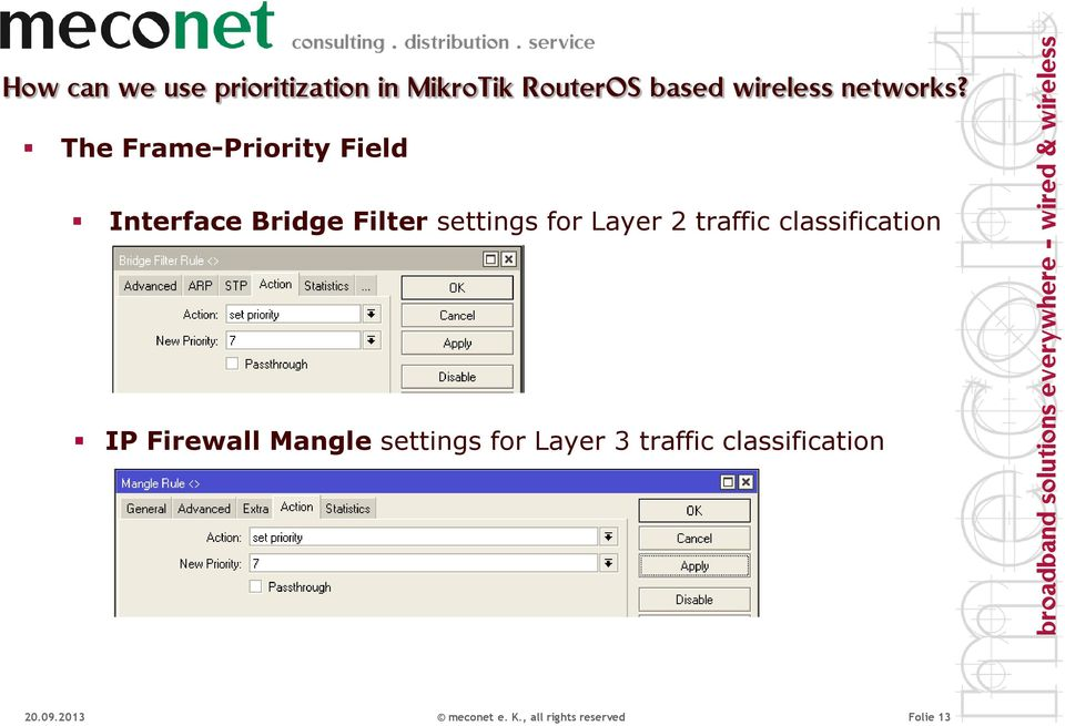 The Frame-Priority Field Interface Bridge Filter settings for Layer 2