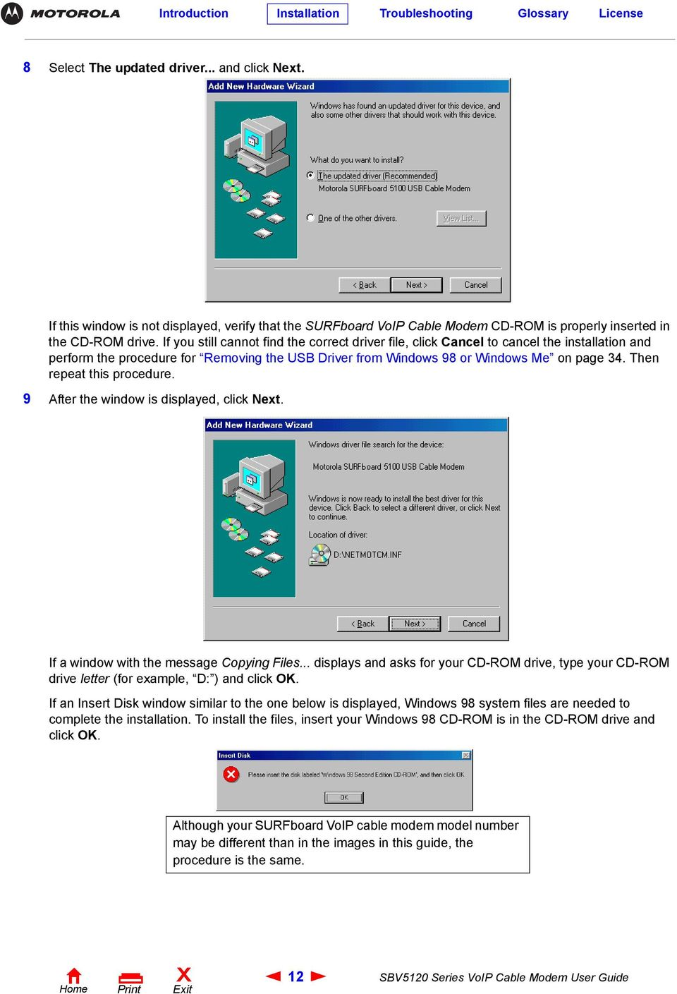 Then repeat this procedure. 9 After the window is displayed, click Next. If a window with the message Copying Files.