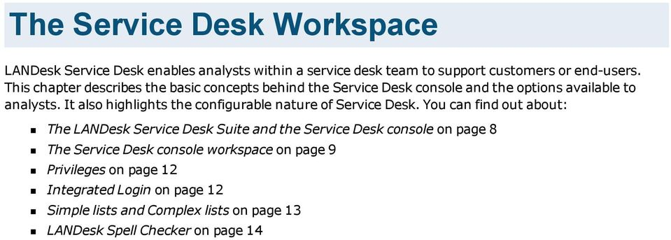 It also highlights the configurable nature of Service Desk.