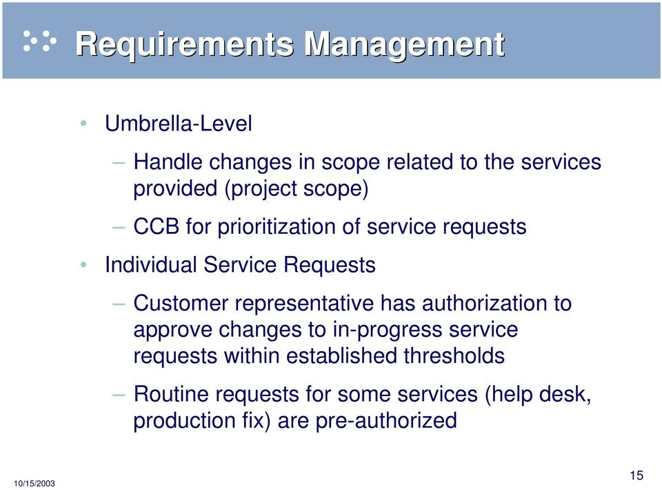 representative has authorization to approve changes to in-progress service requests within