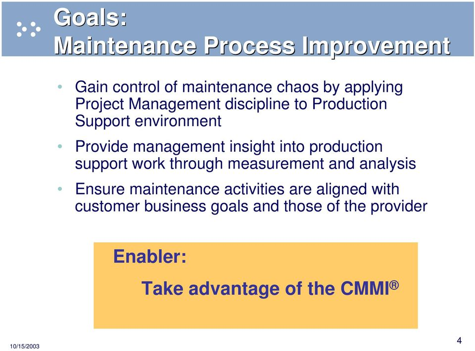production support work through measurement and analysis Ensure maintenance activities are