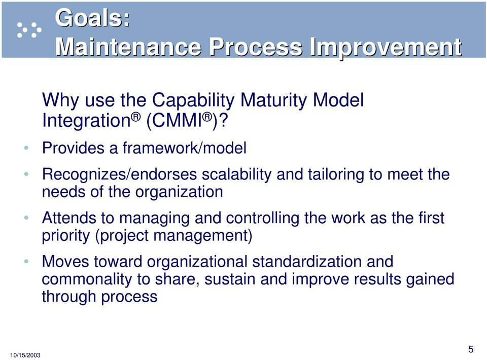 organization Attends to managing and controlling the work as the first priority (project management)