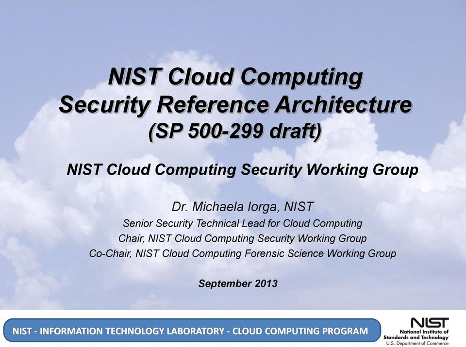 Michaela Iorga, NIST Senior Security Technical Lead for Cloud Computing Chair,