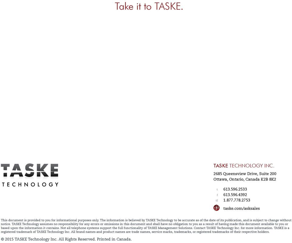 The information is believed by TASKE Technology to be accurate as of the date of its publication, and is subject to change without notice.