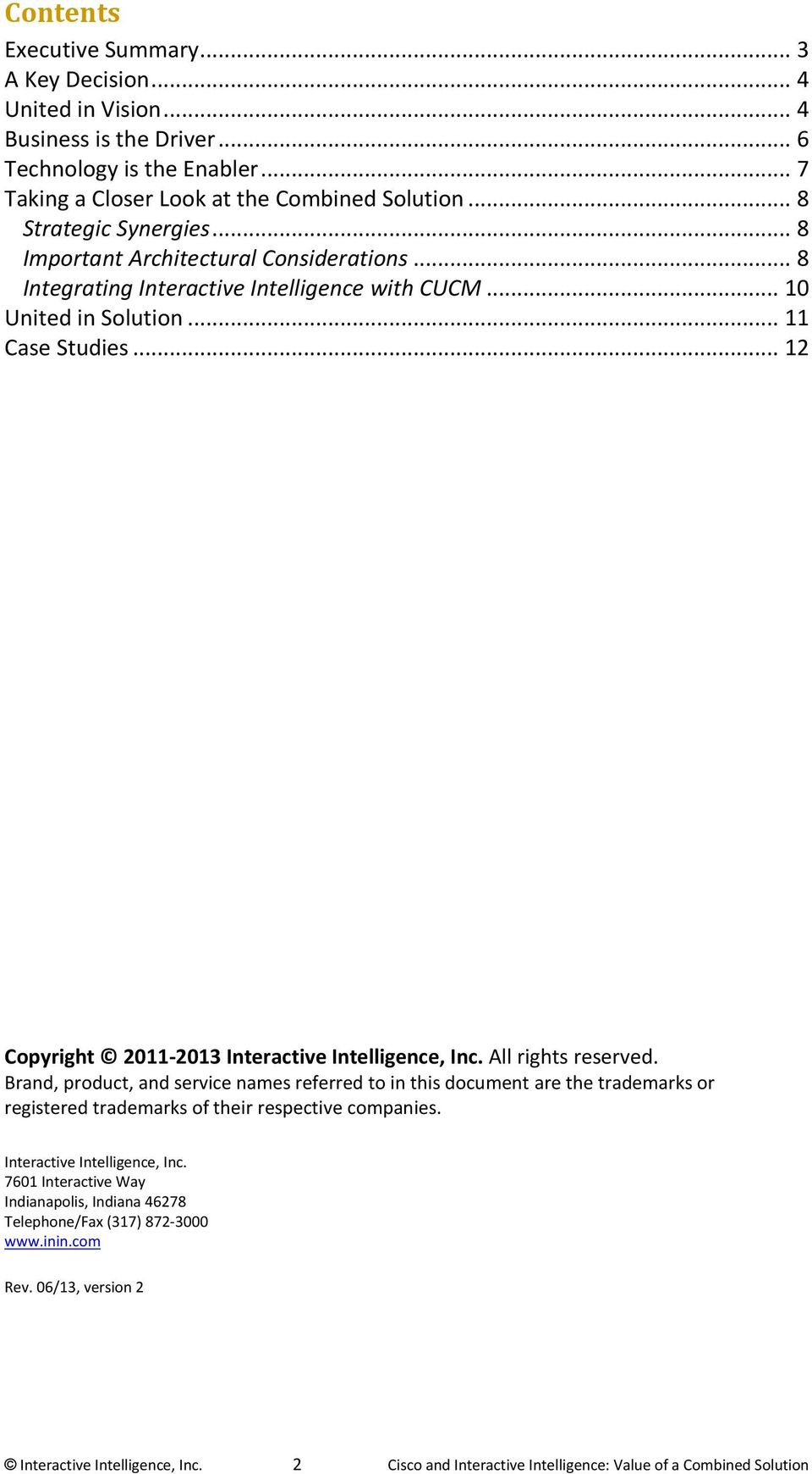 .. 12 Copyright 2011-2013 Interactive Intelligence, Inc. All rights reserved.