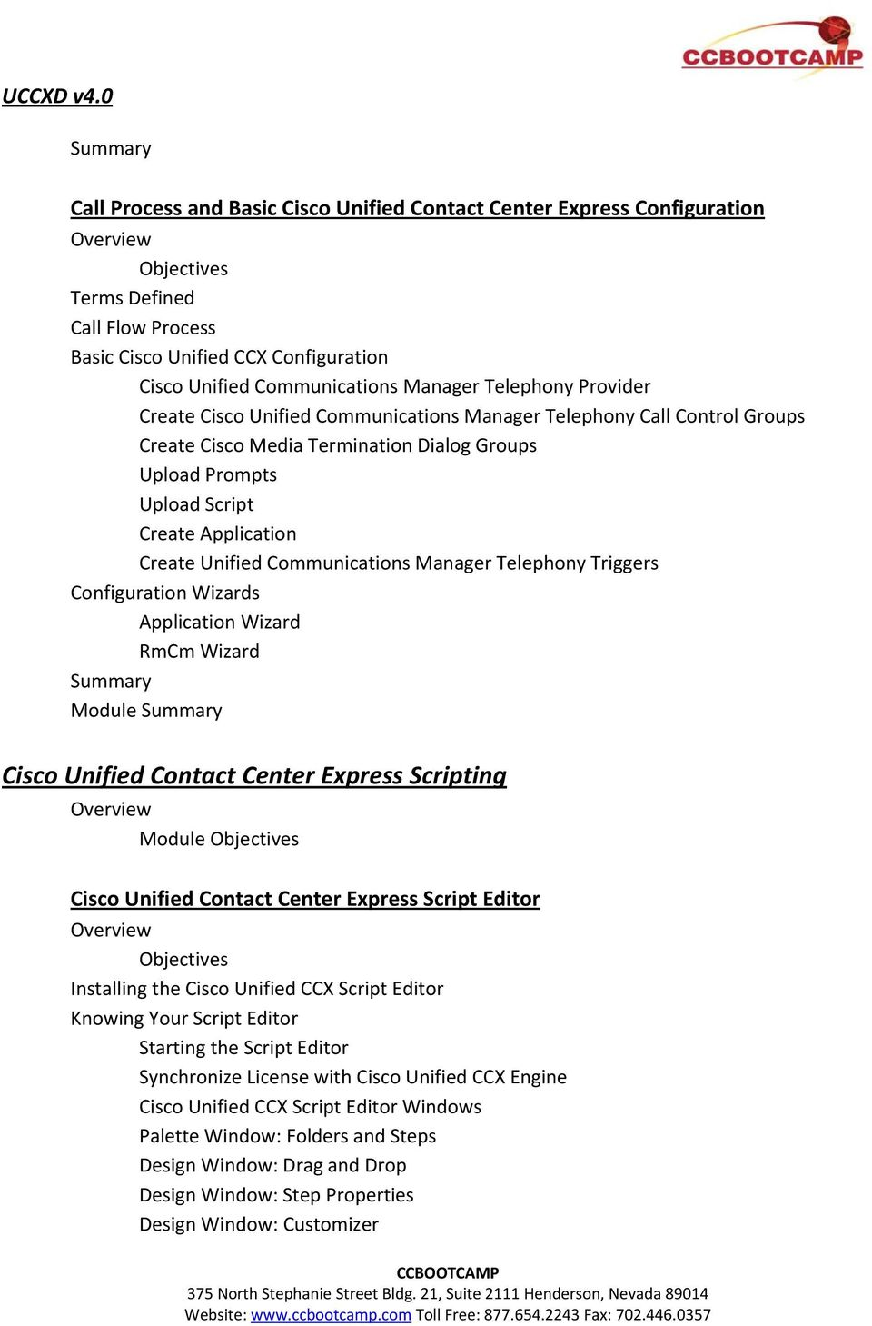 Manager Telephony Triggers Configuration Wizards Application Wizard RmCm Wizard Module Cisco Unified Contact Center Express Scripting Module Cisco Unified Contact Center Express Script Editor