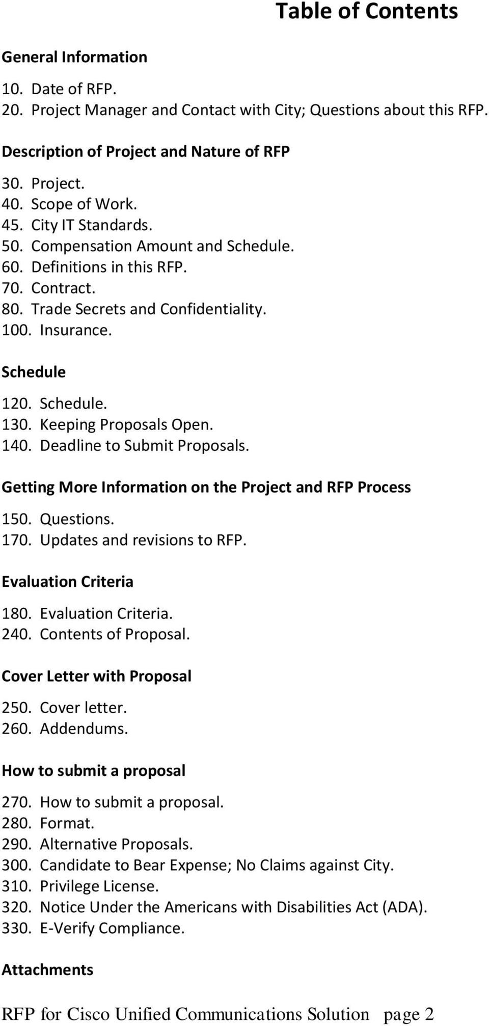 Keeping Proposals Open. 140. Deadline to Submit Proposals. Getting More Information on the Project and RFP Process 150. Questions. 170. Updates and revisions to RFP. Evaluation Criteria 180.