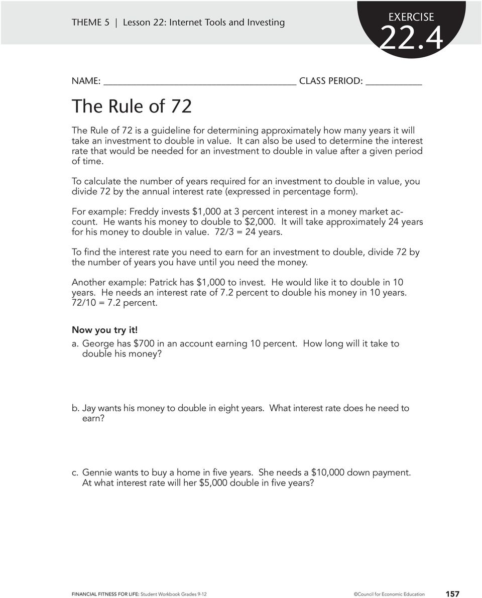 To calculate the number of years required for an investment to double in value, you divide 72 by the annual interest rate (expressed in percentage form).