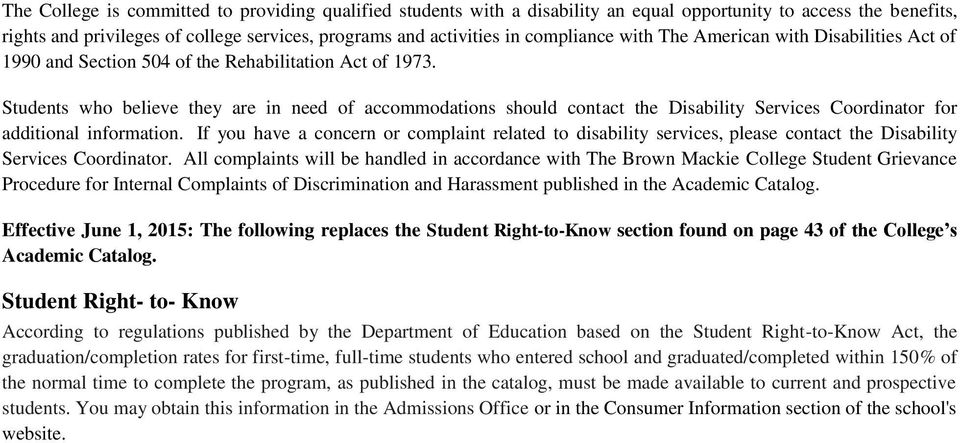 Students who believe they are in need of accommodations should contact the Disability Services Coordinator for additional information.