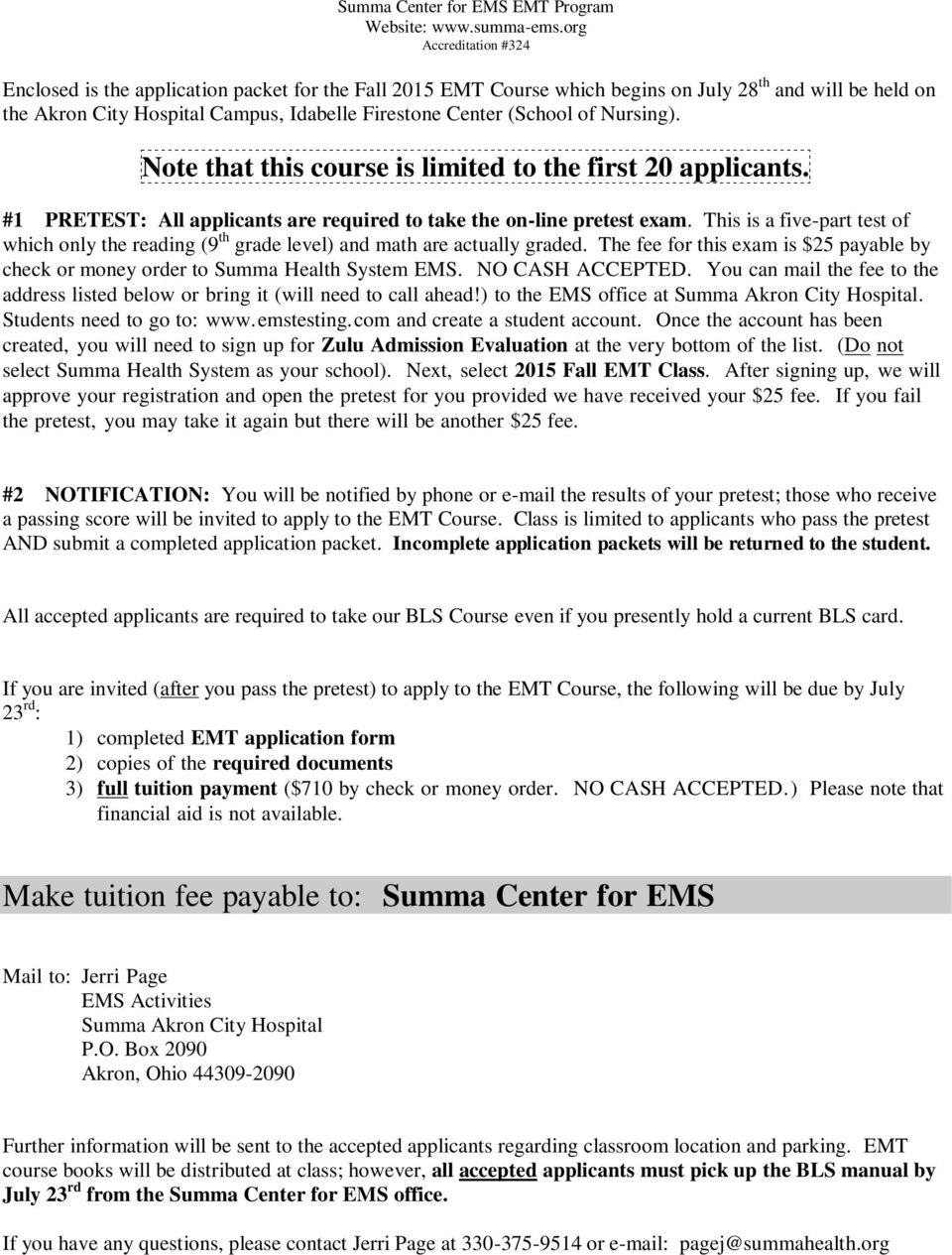 This is a five-part test of which only the reading (9 th grade level) and math are actually graded. The fee for this exam is $25 payable by check or money order to Summa Health System EMS.