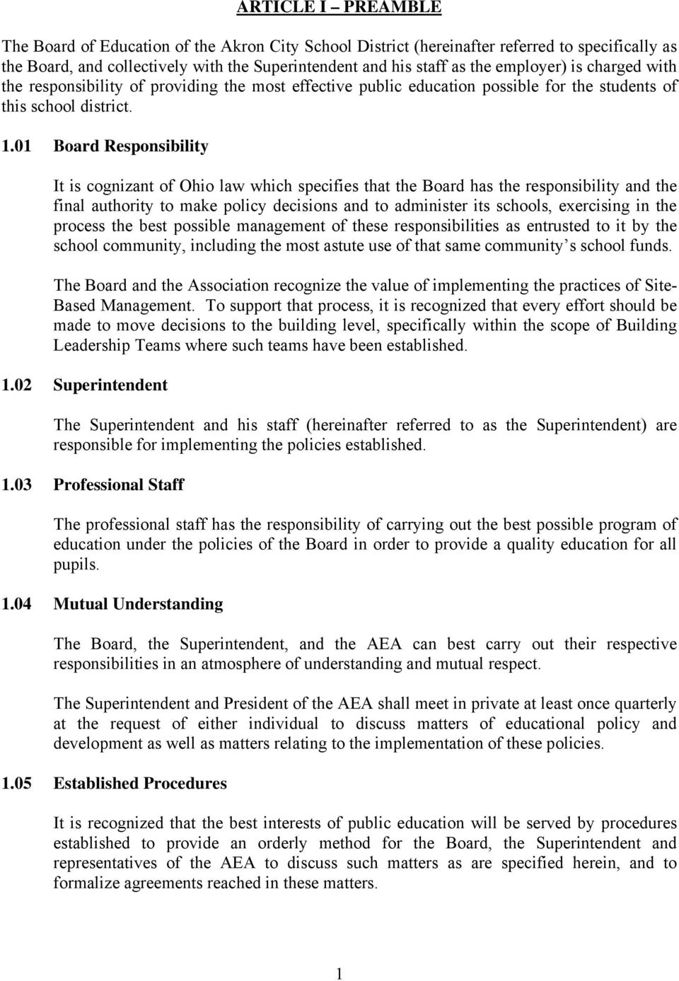 01 Board Responsibility It is cognizant of Ohio law which specifies that the Board has the responsibility and the final authority to make policy decisions and to administer its schools, exercising in