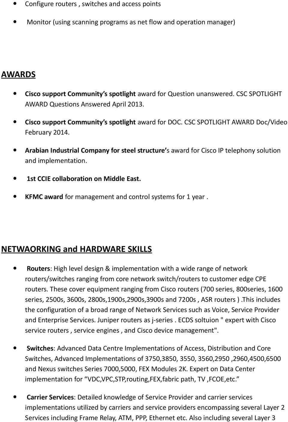 Arabian Industrial Company for steel structure s award for Cisco IP telephony solution and implementation. 1st CCIE collaboration on Middle East.