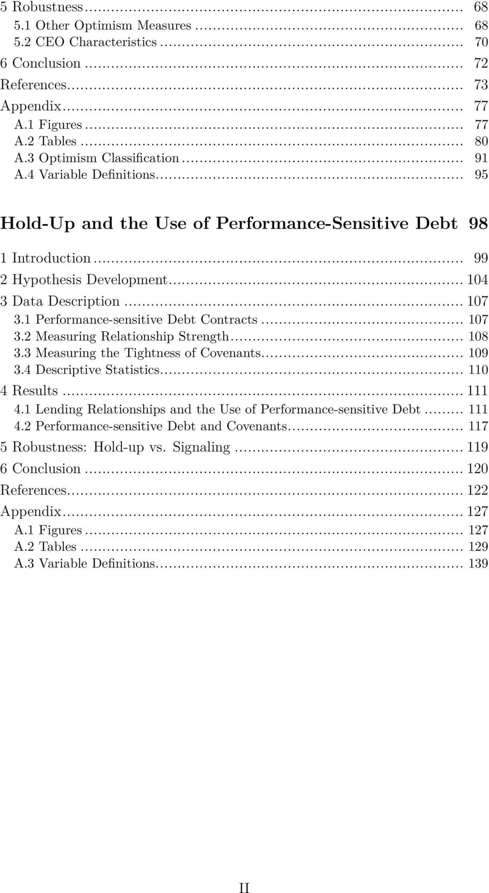 1 Performance-sensitive Debt Contracts... 107 3.2 Measuring Relationship Strength... 108 3.3 Measuring the Tightness of Covenants... 109 3.4 Descriptive Statistics... 110 4 Results... 111 4.