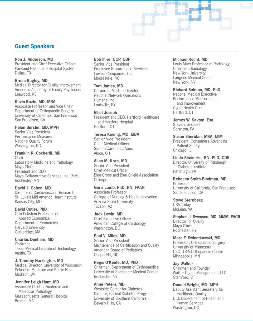 Leawood, KS Kevin Bozic, MD, MBA Associate Professor and Vice Department of Orthopaedic Surgery University of California, San Francisco San Francisco, CA Helen Burstin, MD, MPH Performance Measures