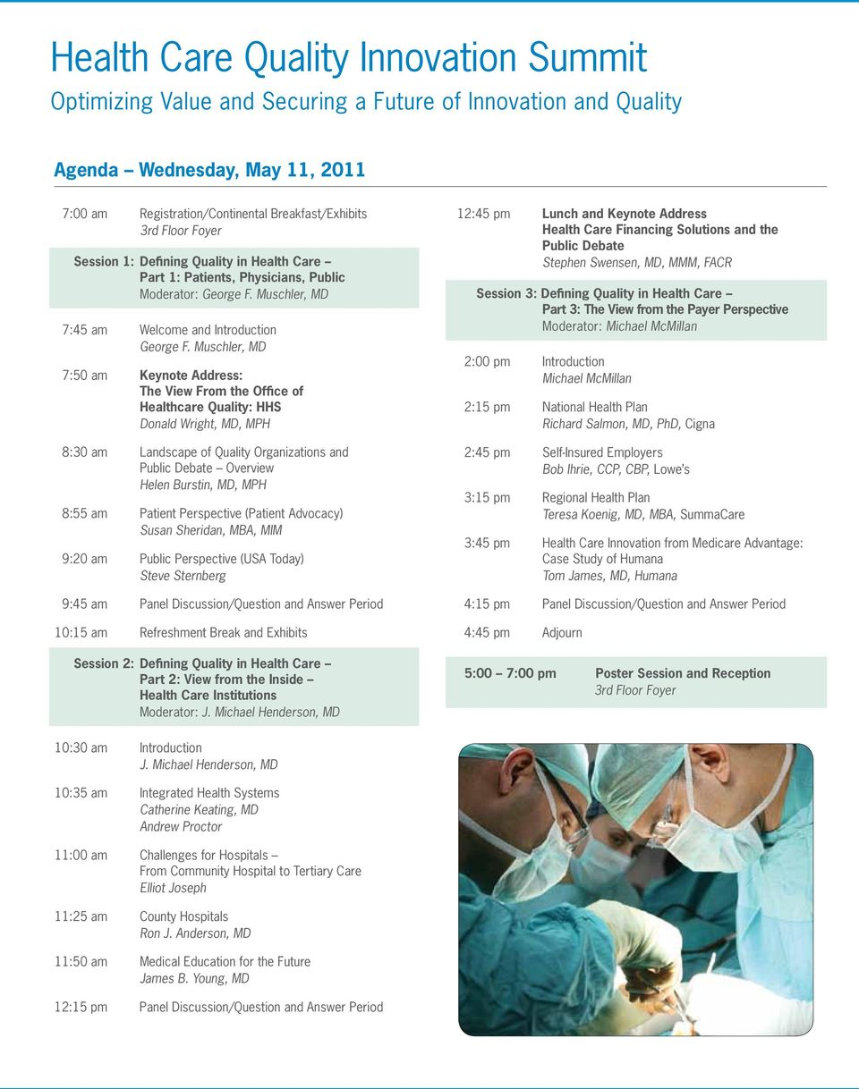 Muschler, MD 7:50 am Keynote Address: The View From the Office of Healthcare Quality: HHS Donald Wright, MD, MPH 8:30 am Landscape of Quality Organizations and Public Debate Overview Helen Burstin,