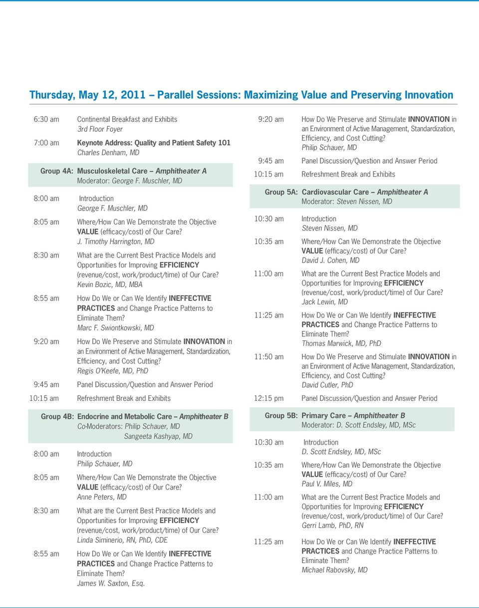 Timothy Harrington, MD 8:30 am What are the Current Best Practice Models and Kevin Bozic, MD, MBA 8:55 am How Do We or Can We Identify INEFFECTIVE Marc F.