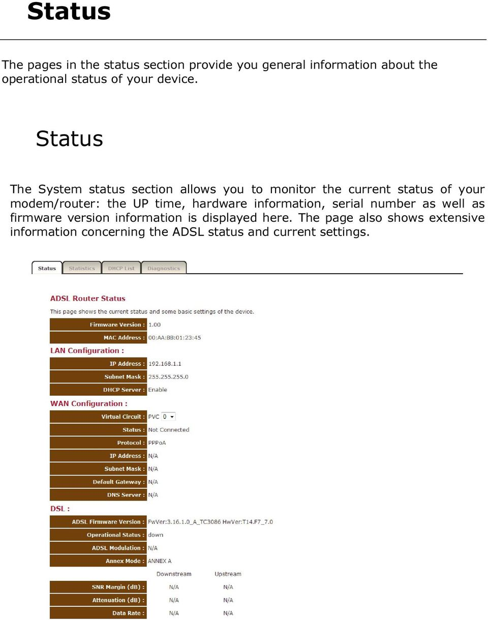 Status The System status section allows you to monitor the current status of your modem/router: the UP
