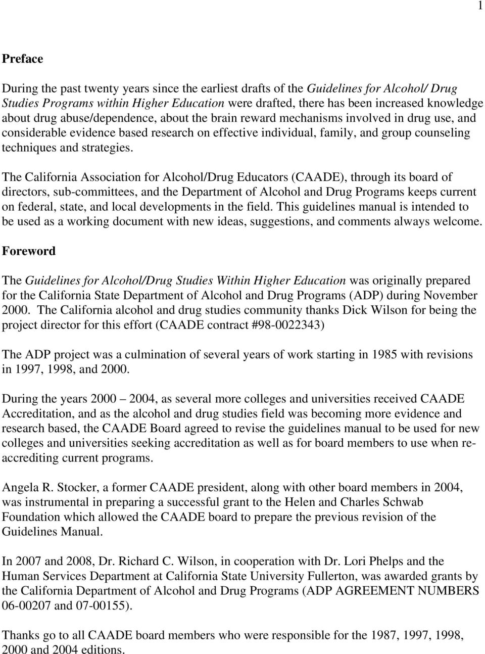 The California Association for Alcohol/Drug Educators (CAADE), through its board of directors, sub-committees, and the Department of Alcohol and Drug Programs keeps current on federal, state, and