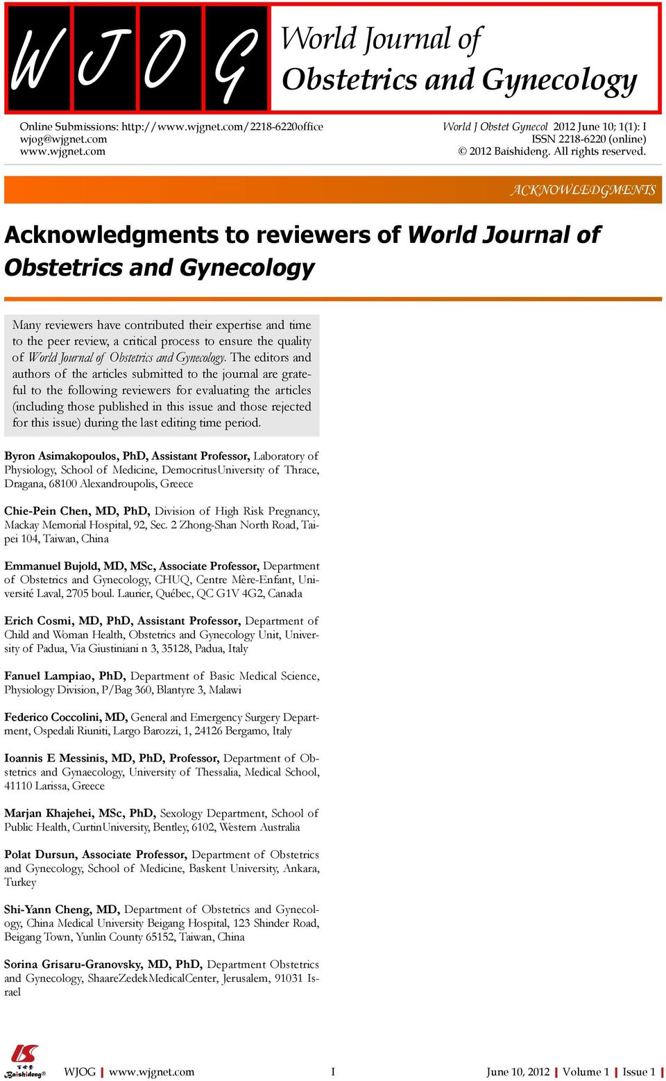 ACKNOWLEDGMENTS Acknowledgments to reviewers of World Journal of Many reviewers have contributed their expertise and time to the peer review, a critical process to ensure the quality of World Journal