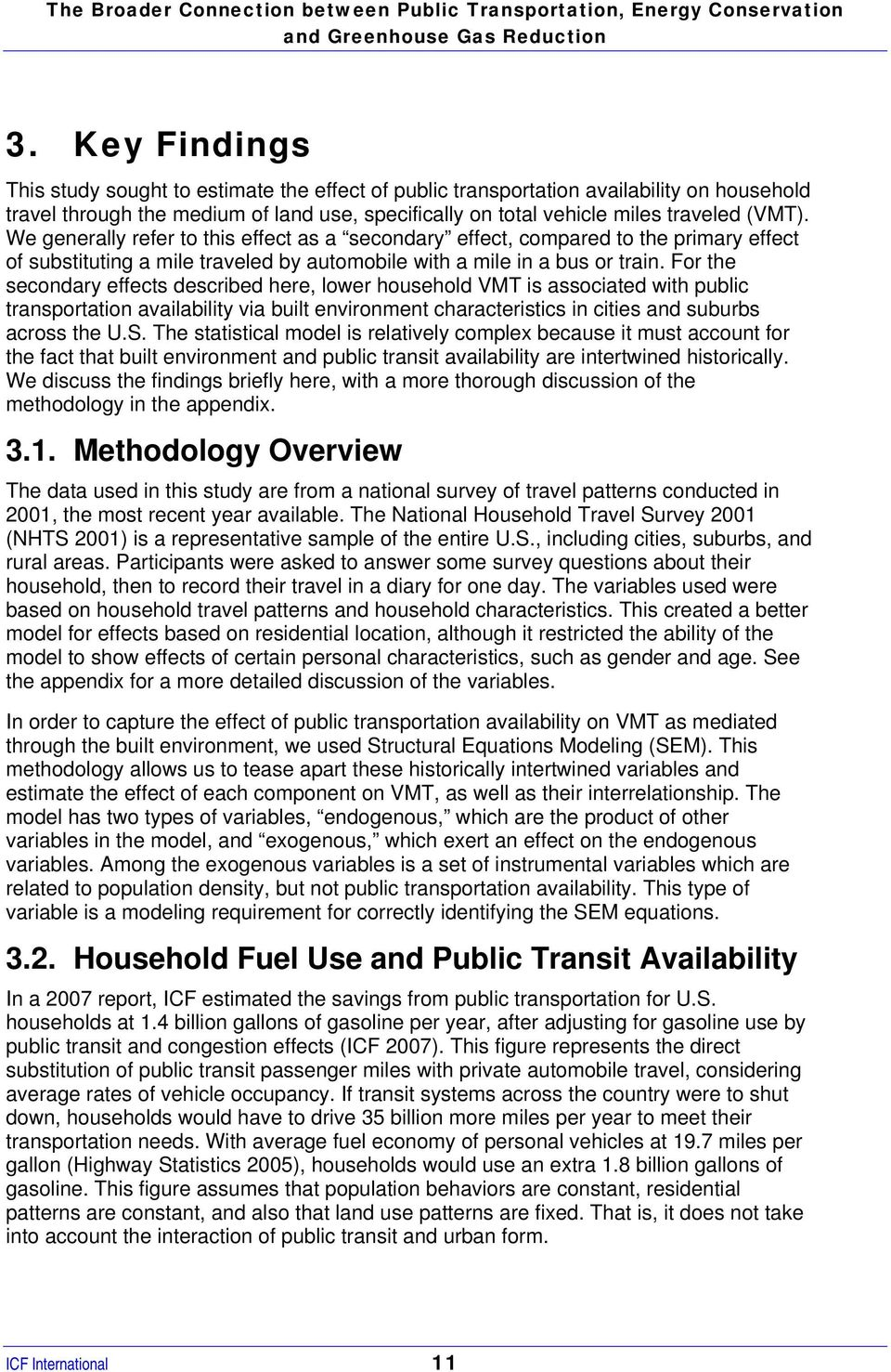 For the secondary effects described here, lower household VMT is associated with public transportation availability via built environment characteristics in cities and suburbs across the U.S.