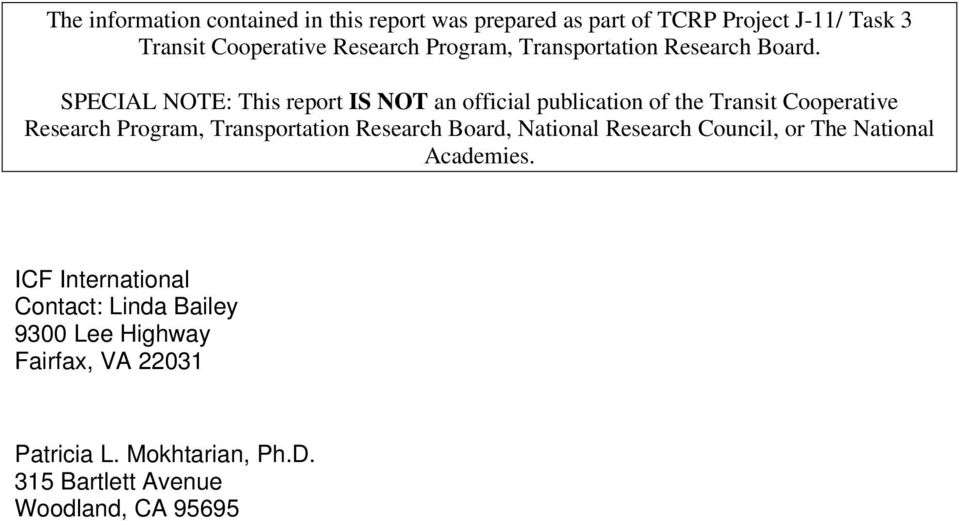 SPECIAL NOTE: This report IS NOT an official publication of the Transit Cooperative Research Program, Transportation