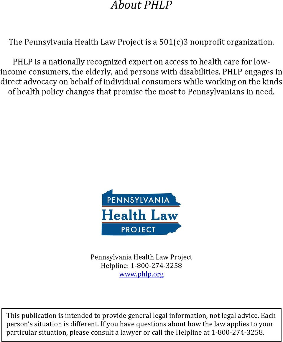 PHLP engages in direct advocacy on behalf of individual consumers while working on the kinds of health policy changes that promise the most to Pennsylvanians in need.