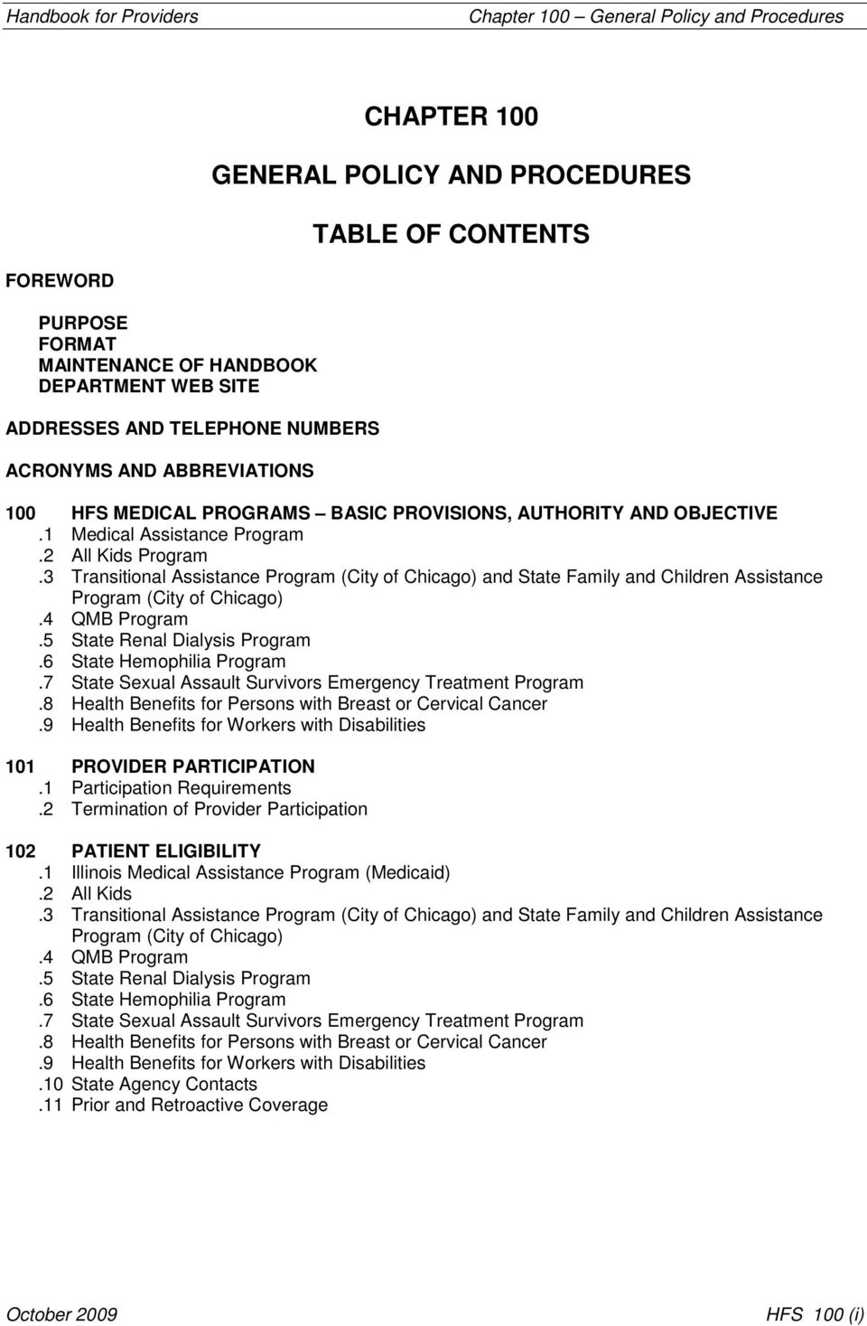 3 Transitional Assistance Program (City of Chicago) and State Family and Children Assistance Program (City of Chicago).4 QMB Program.5 State Renal Dialysis Program.6 State Hemophilia Program.