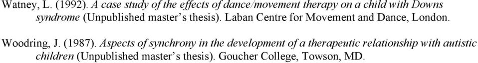 (Unpublished master s thesis). Laban Centre for Movement and Dance, London. Woodring, J.
