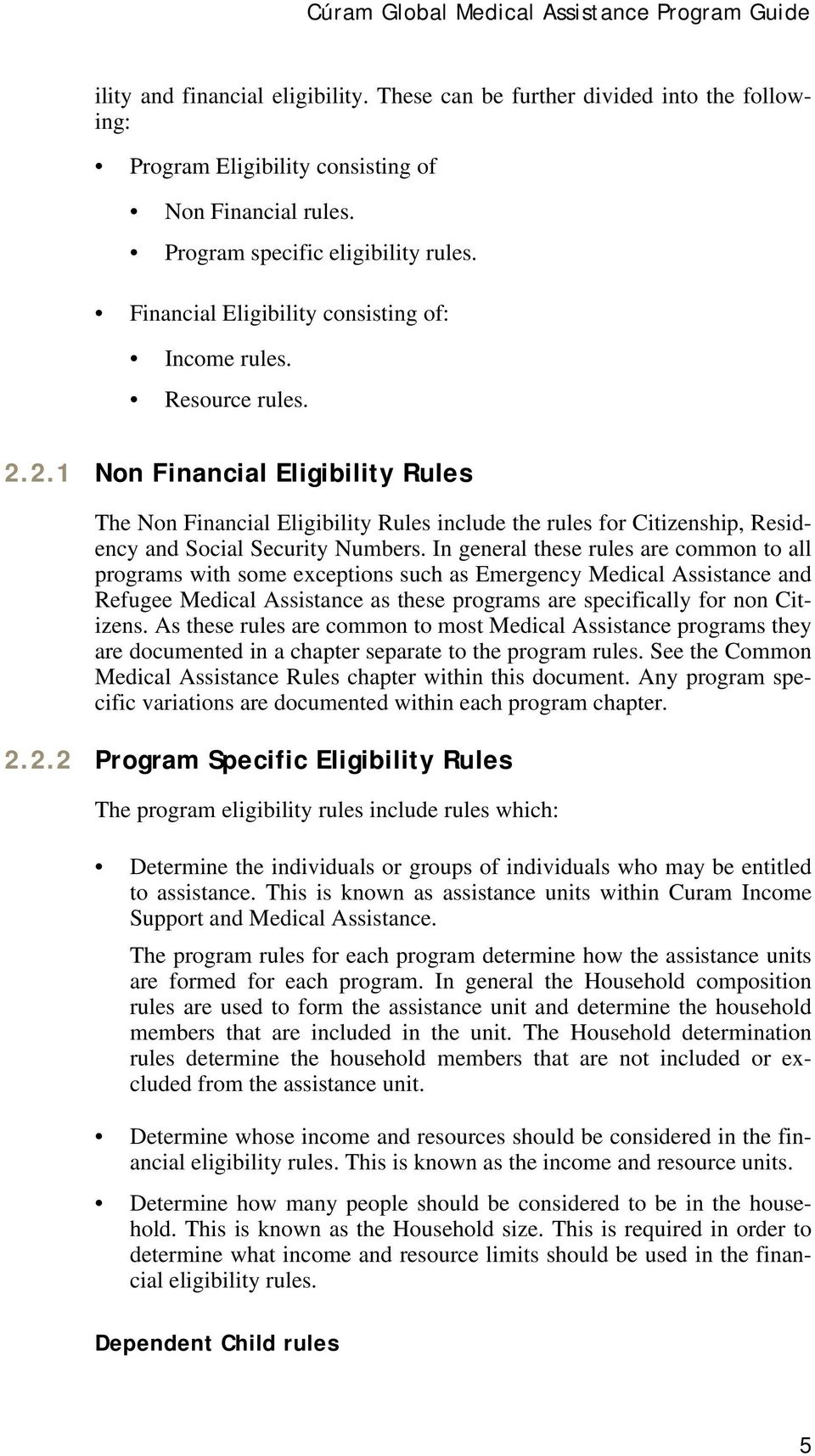 2.1 Non Financial Eligibility Rules The Non Financial Eligibility Rules include the rules for Citizenship, Residency and Social Security Numbers.