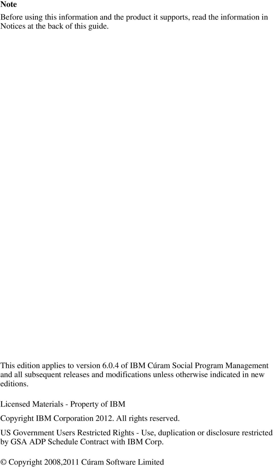 4 of IBM Cúram Social Program Management and all subsequent releases and modifications unless otherwise indicated in new editions.