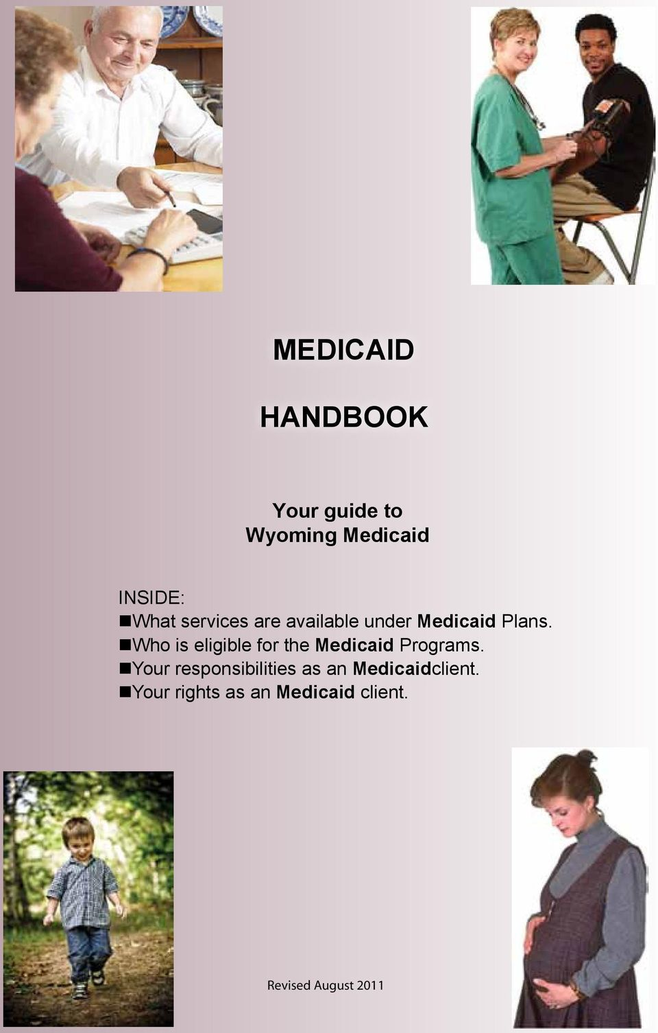 Who is eligible for the Medicaid Programs.