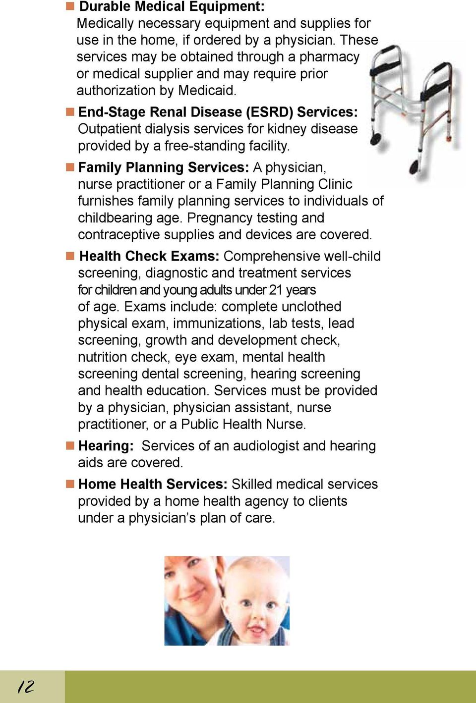 End-Stage Renal Disease (ESRD) Services: Outpatient dialysis services for kidney disease provided by a free-standing facility.
