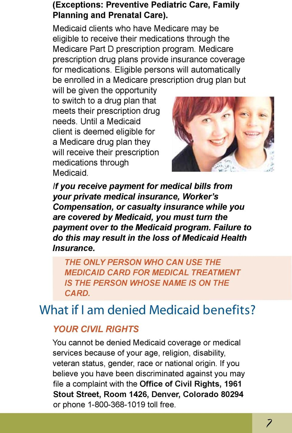 Medicare prescription drug plans provide insurance coverage for medications.