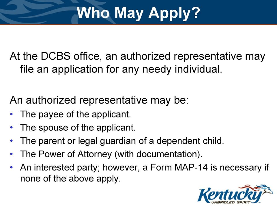 individual. An authorized representative may be: The payee of the applicant.