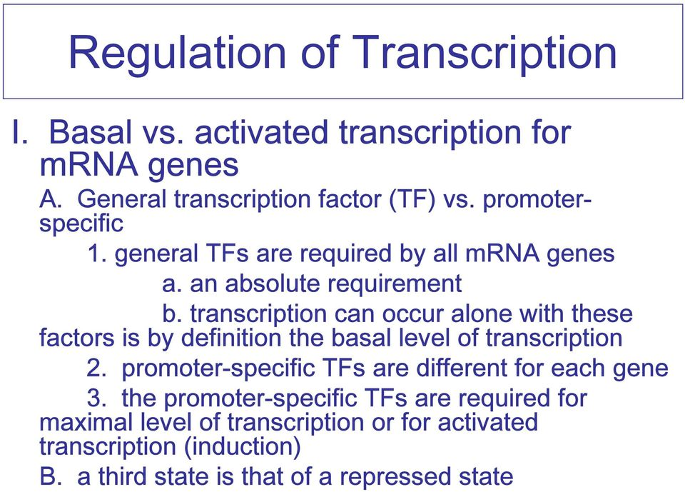 transcription can occur alone with these factors is by definition the basal level of transcription 2.