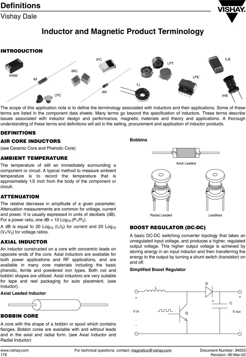 These terms describe issues associated with inductor design and performance, magnetic materials and theory and applications.