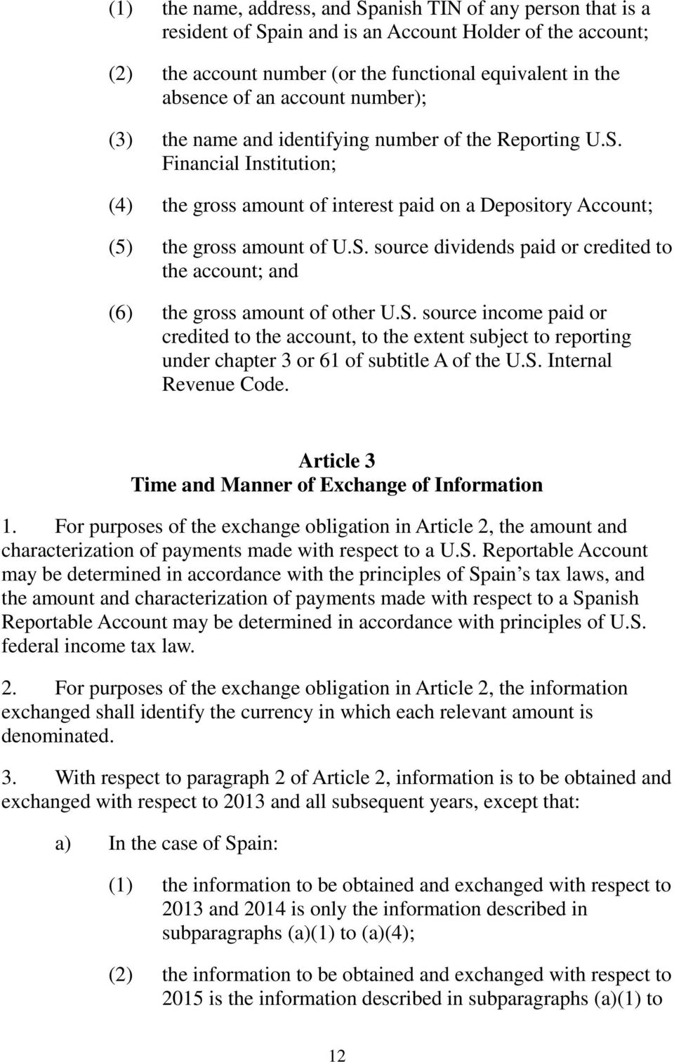 S. source income paid or credited to the account, to the extent subject to reporting under chapter 3 or 61 of subtitle A of the U.S. Internal Revenue Code.