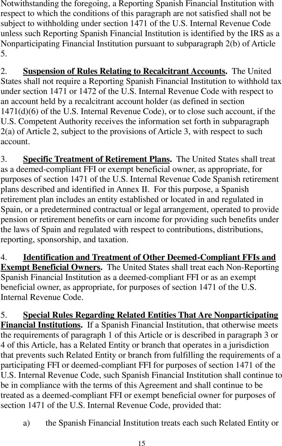Internal Revenue Code unless such Reporting Spanish Financial Institution is identified by the IRS as a Nonparticipating Financial Institution pursuant to subparagraph 2(