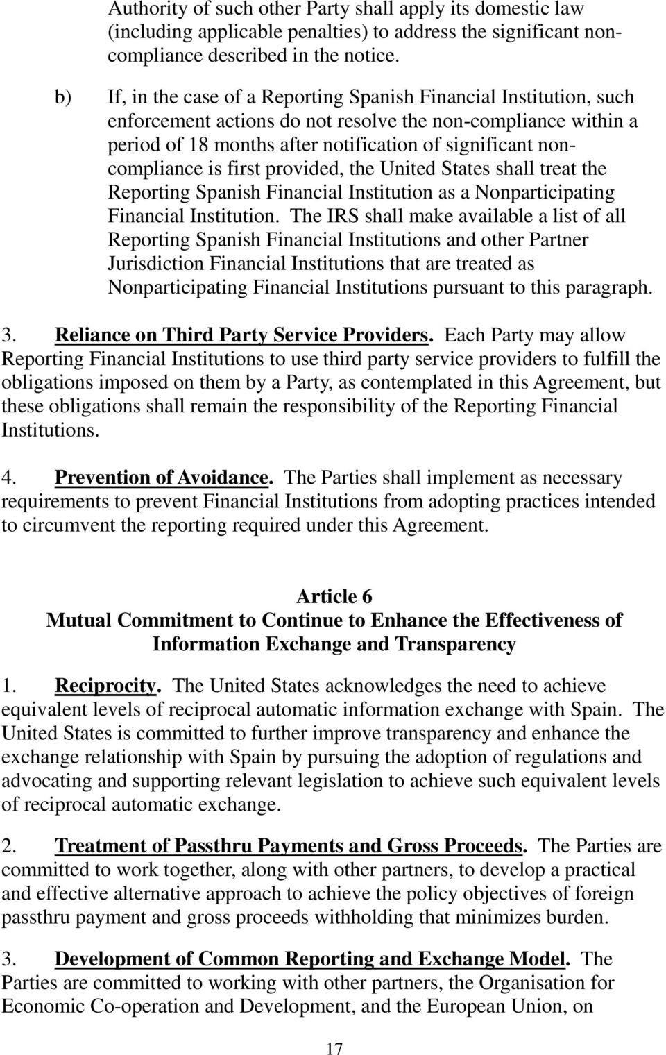 noncompliance is first provided, the United States shall treat the Reporting Spanish Financial Institution as a Nonparticipating Financial Institution.