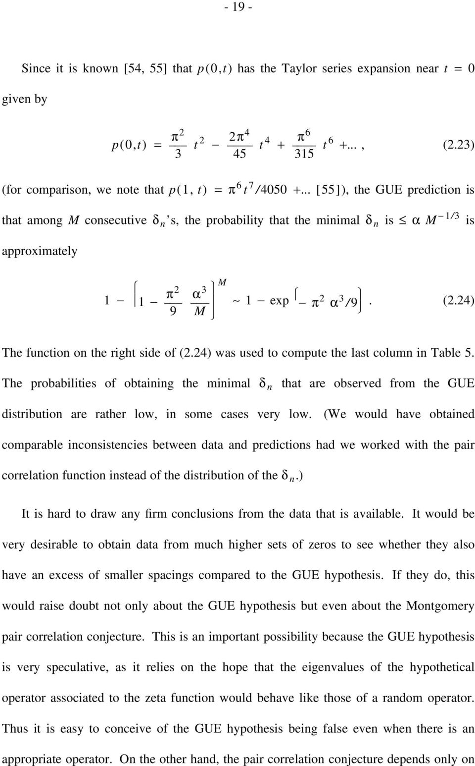 .. [ 55 ] ), the GUE prediction is that among M consecutive δ n s, the probability that the minimal δ n is α M 1/3 is approximately 1 1 _ π 2 _ α 3 M 9 M 1 exp π2 α 3 /9. (2.