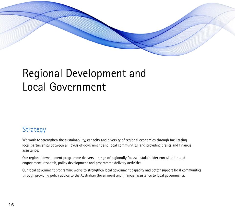 Our regional development programme delivers a range of regionally focused stakeholder consultation and engagement, research, policy development and programme delivery