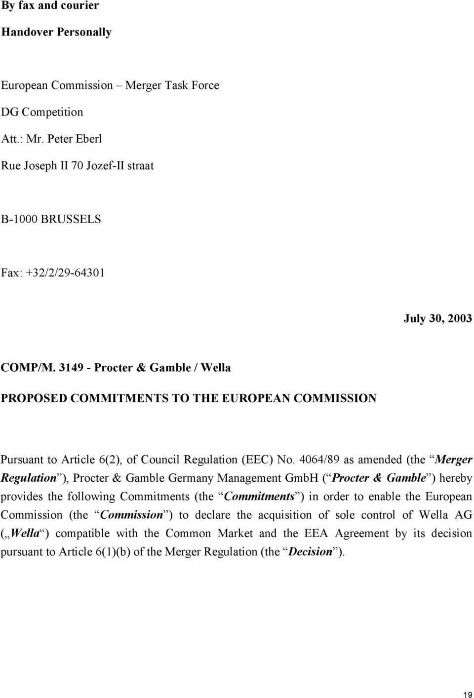 3149 - Procter & Gamble / Wella PROPOSED COMMITMENTS TO THE EUROPEAN COMMISSION Pursuant to Article 6(2), of Council Regulation (EEC) No.
